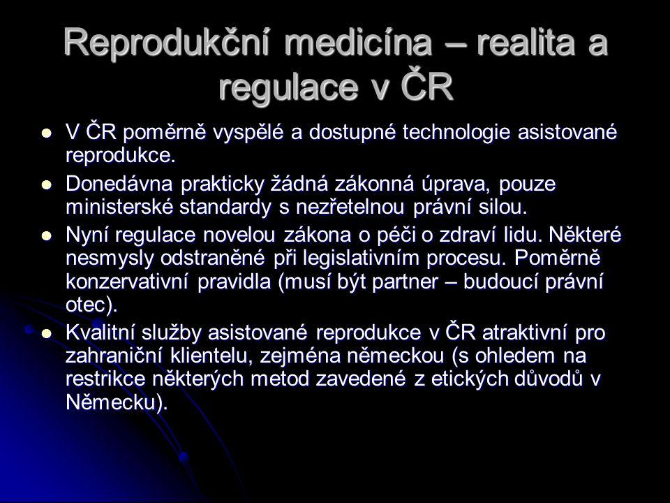 Reprodukční medicína – realita a regulace v ČR