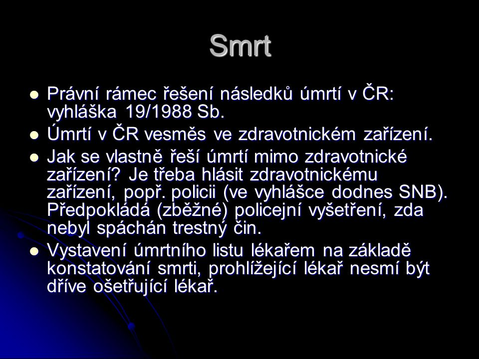 Smrt Právní rámec řešení následků úmrtí v ČR: vyhláška 19/1988 Sb.