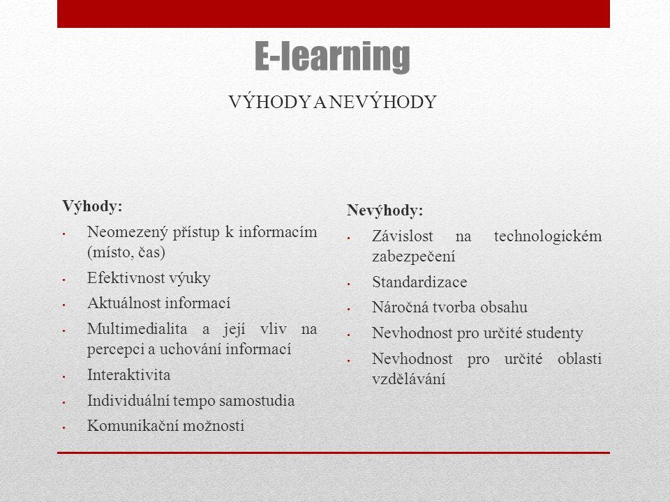 E-learning VÝHODY A NEVÝHODY Nevýhody: