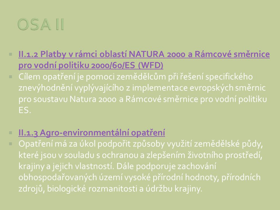 OSA II II.1.2 Platby v rámci oblastí NATURA 2000 a Rámcové směrnice pro vodní politiku 2000/60/ES (WFD)