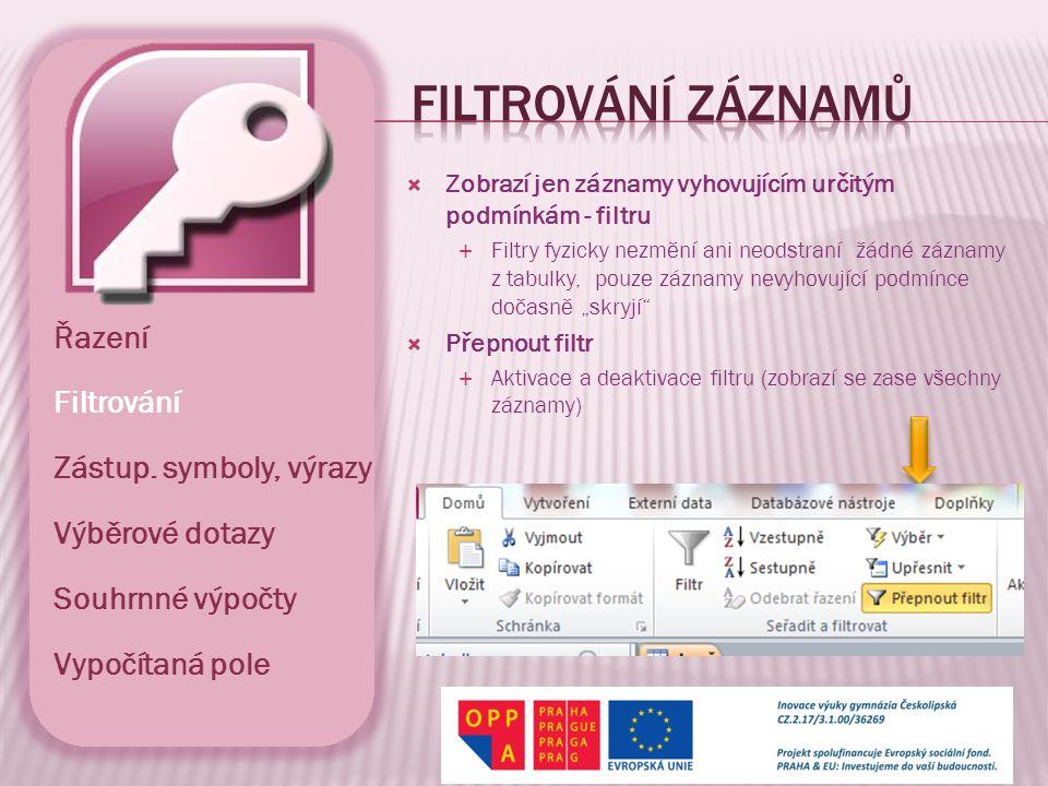filtrování záznamů Řazení Filtrování Zástup. symboly, výrazy