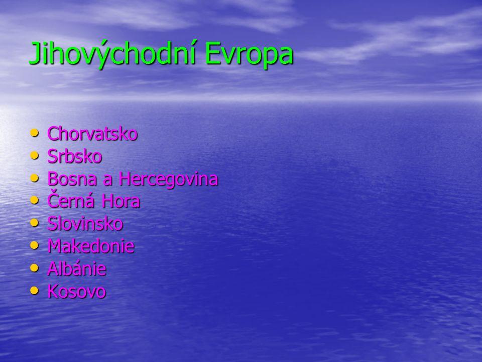 Jihovýchodní Evropa Chorvatsko Srbsko Bosna a Hercegovina Černá Hora