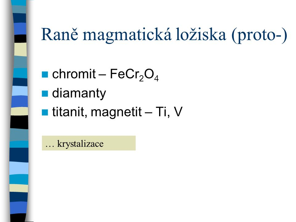 Raně magmatická ložiska (proto-)