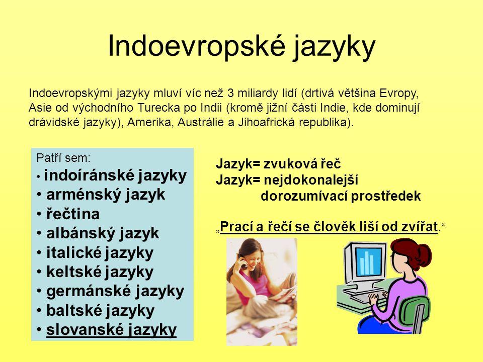 Indoevropské jazyky arménský jazyk řečtina albánský jazyk