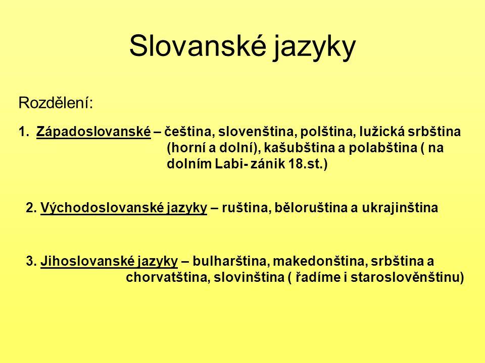 Slovanské jazyky Rozdělení: