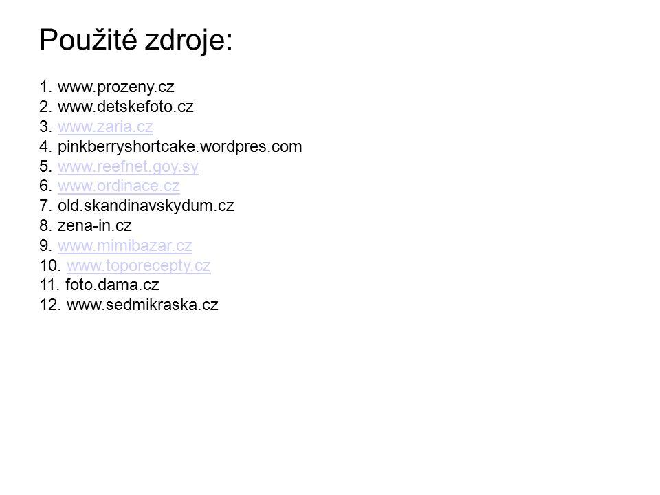 Použité zdroje: P 1. www.prozeny.cz 2. www.detskefoto.cz