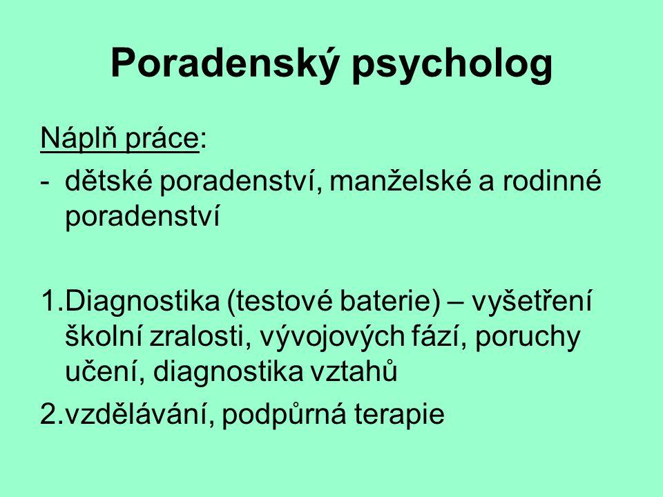 Poradenský psycholog Náplň práce: