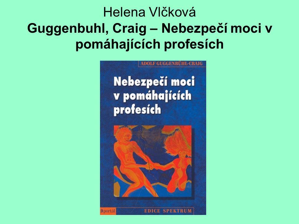 Helena Vlčková Guggenbuhl, Craig – Nebezpečí moci v pomáhajících profesích