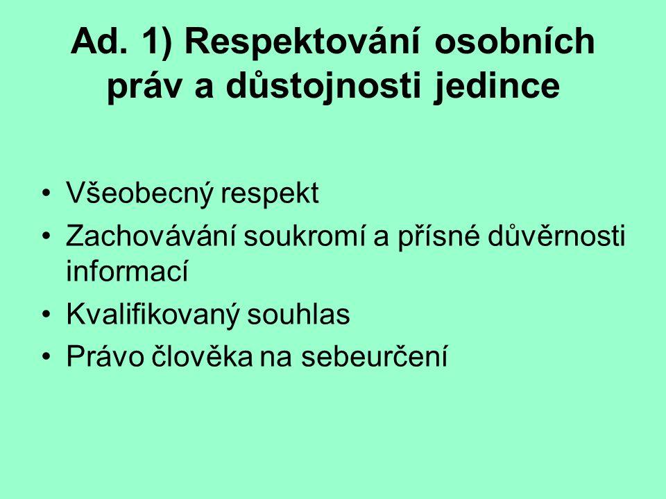 Ad. 1) Respektování osobních práv a důstojnosti jedince