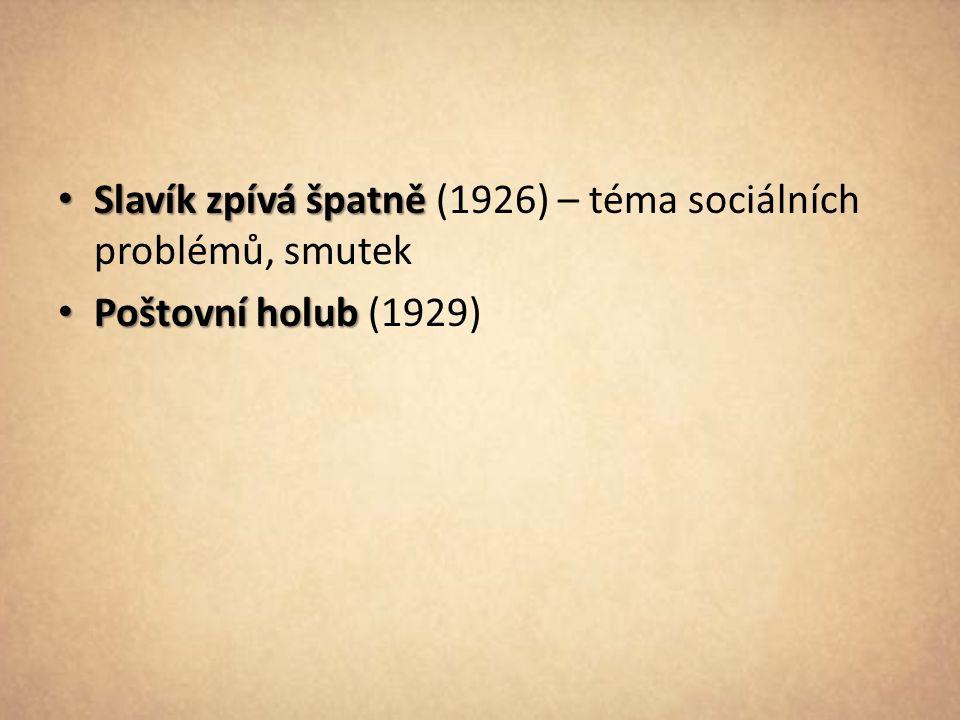 Slavík zpívá špatně (1926) – téma sociálních problémů, smutek