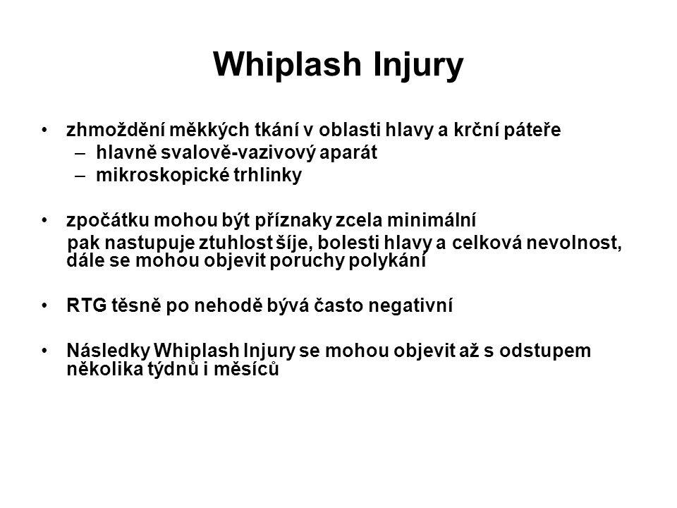 Whiplash Injury zhmoždění měkkých tkání v oblasti hlavy a krční páteře