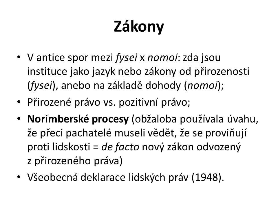 Zákony V antice spor mezi fysei x nomoi: zda jsou instituce jako jazyk nebo zákony od přirozenosti (fysei), anebo na základě dohody (nomoi);