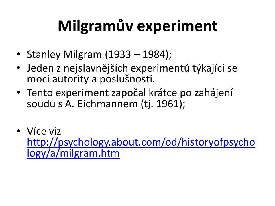 Milgramův experiment Stanley Milgram (1933 – 1984);