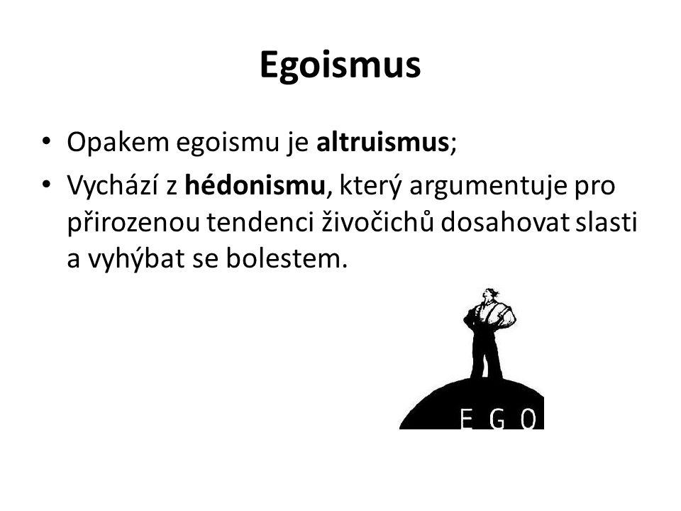 Egoismus Opakem egoismu je altruismus;