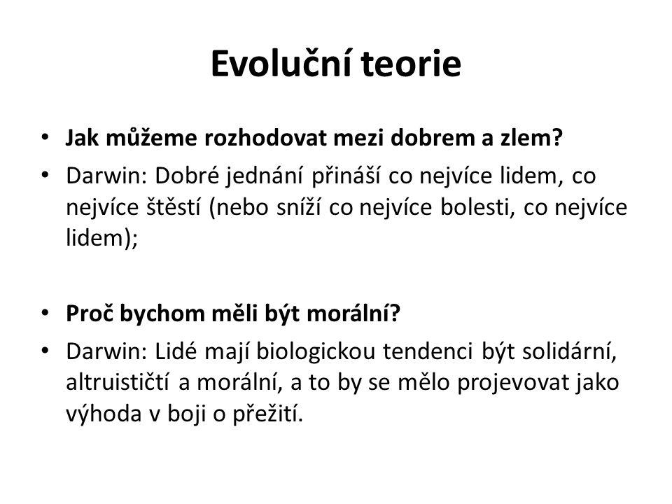 Evoluční teorie Jak můžeme rozhodovat mezi dobrem a zlem