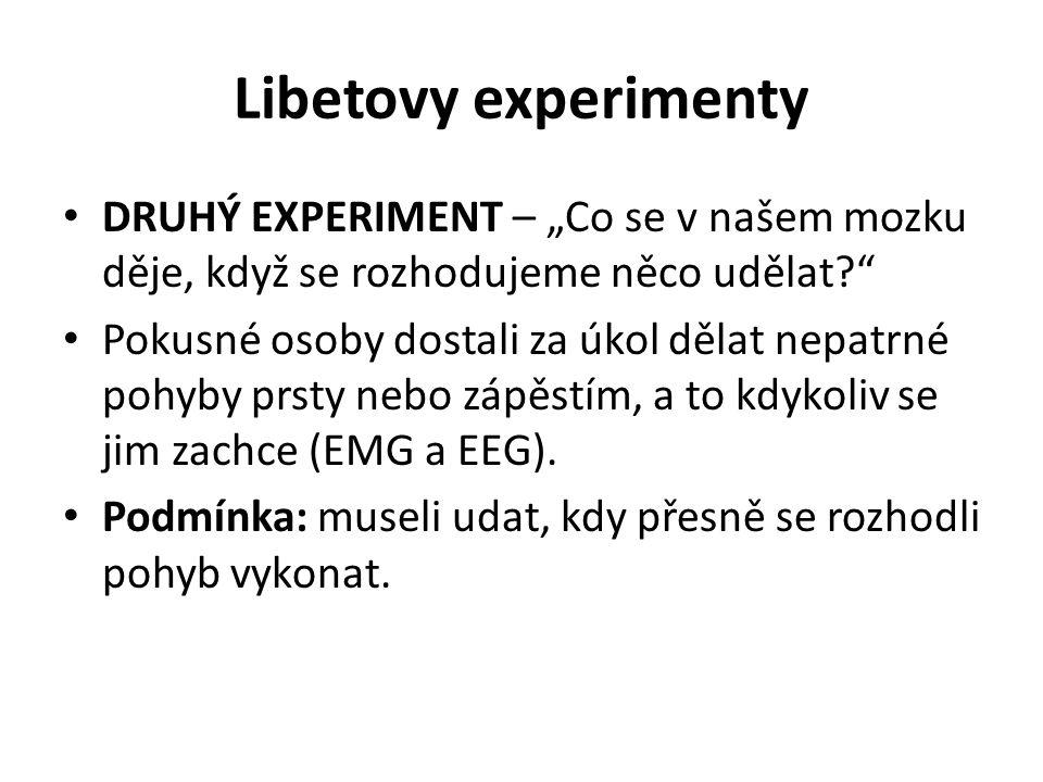 """Libetovy experimenty DRUHÝ EXPERIMENT – """"Co se v našem mozku děje, když se rozhodujeme něco udělat"""