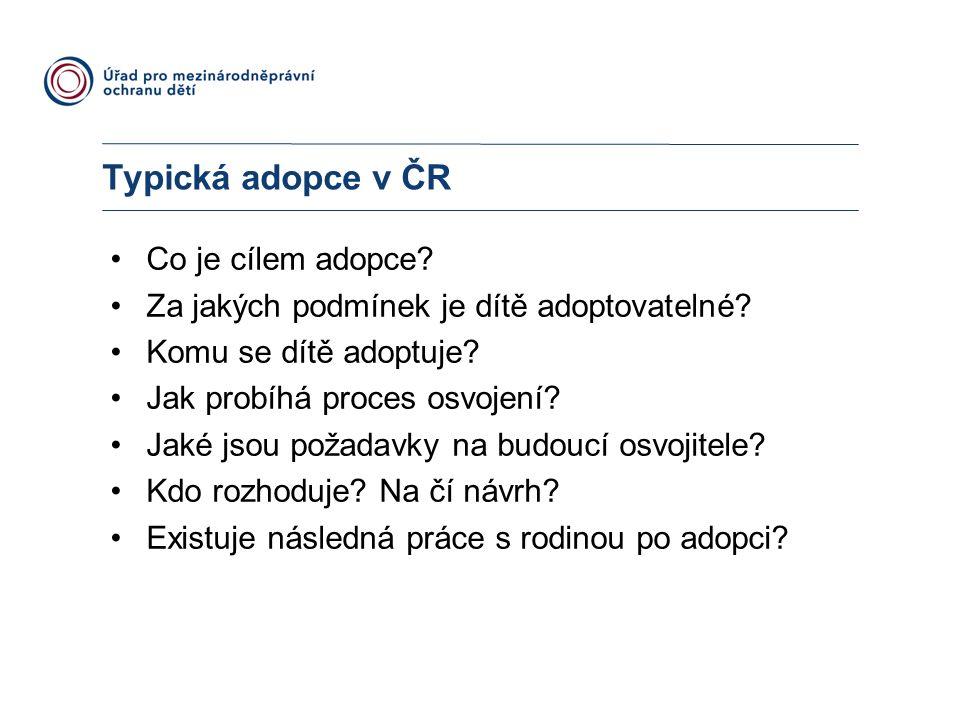 Typická adopce v ČR Co je cílem adopce