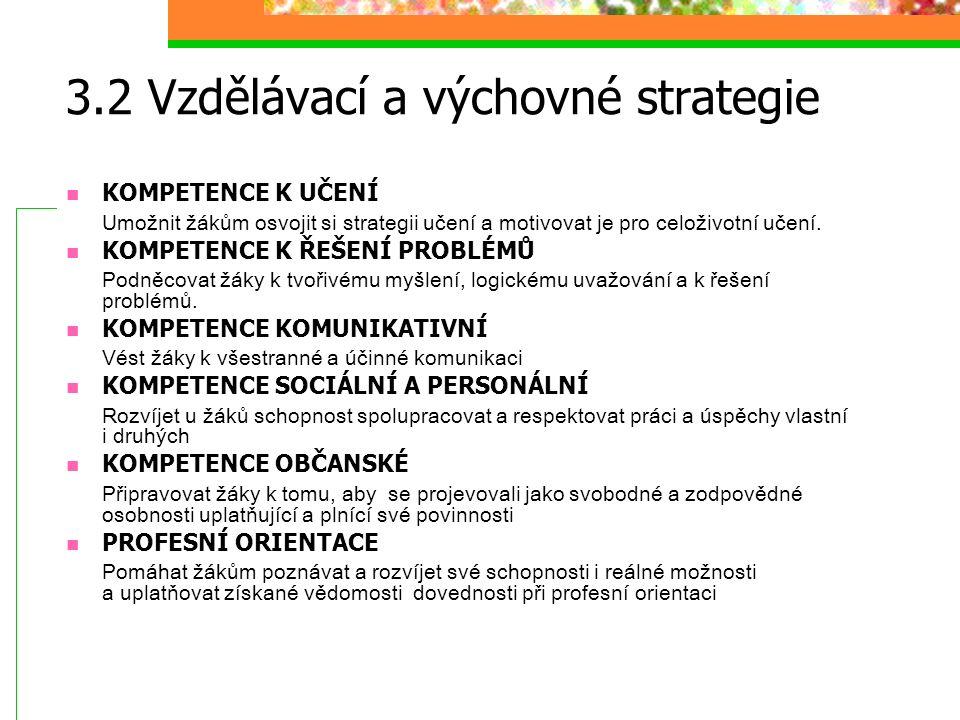 3.2 Vzdělávací a výchovné strategie