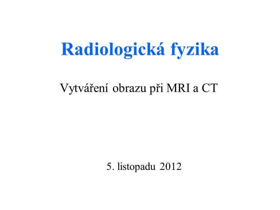 Vytváření obrazu při MRI a CT