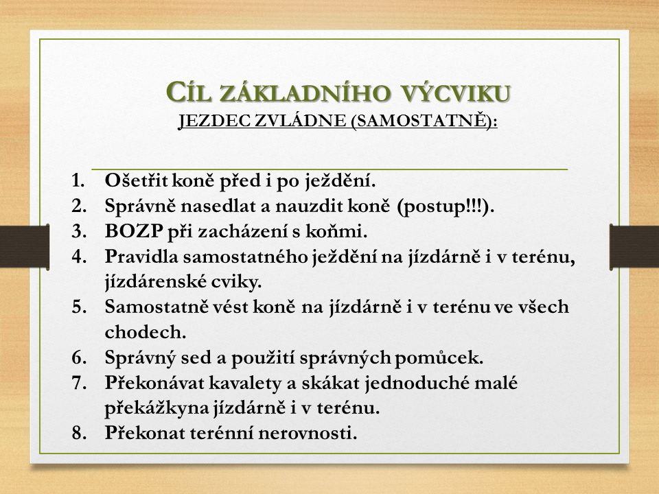 Cíl základního výcviku JEZDEC ZVLÁDNE (SAMOSTATNĚ):