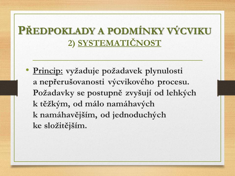 Předpoklady a podmínky výcviku 2) SYSTEMATIČNOST
