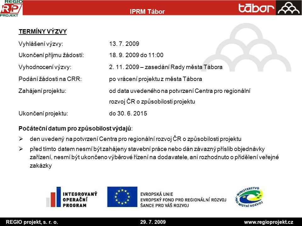 IPRM Tábor TERMÍNY VÝZVY Vyhlášení výzvy: 13. 7. 2009