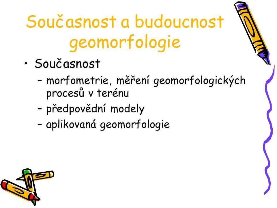 Současnost a budoucnost geomorfologie