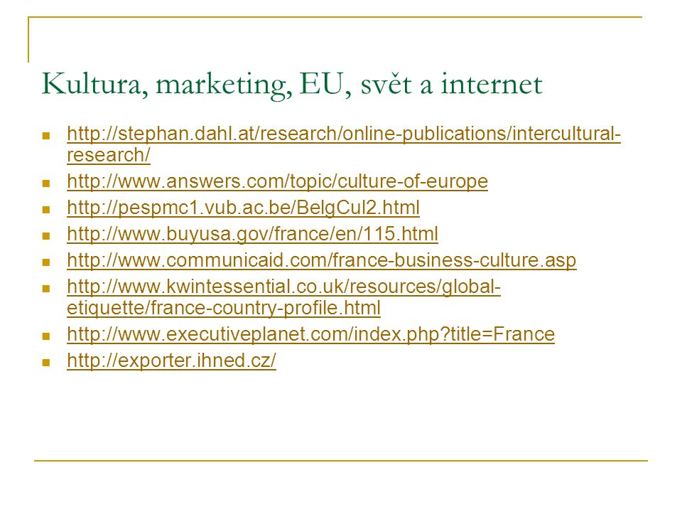 Kultura, marketing, EU, svět a internet