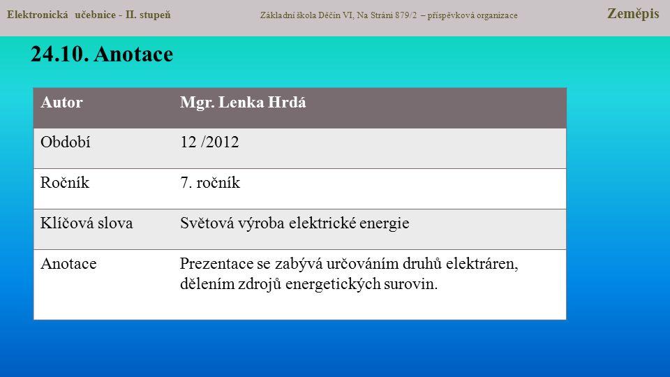 24.10. Anotace Autor Mgr. Lenka Hrdá Období 12 /2012 Ročník 7. ročník