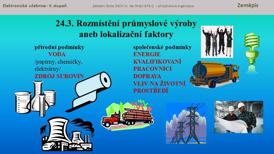 24.3. Rozmístění průmyslové výroby aneb lokalizační faktory
