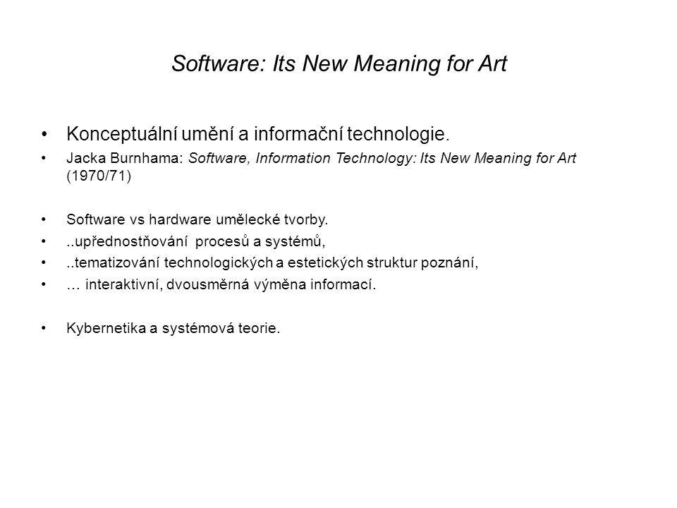 Software: Its New Meaning for Art