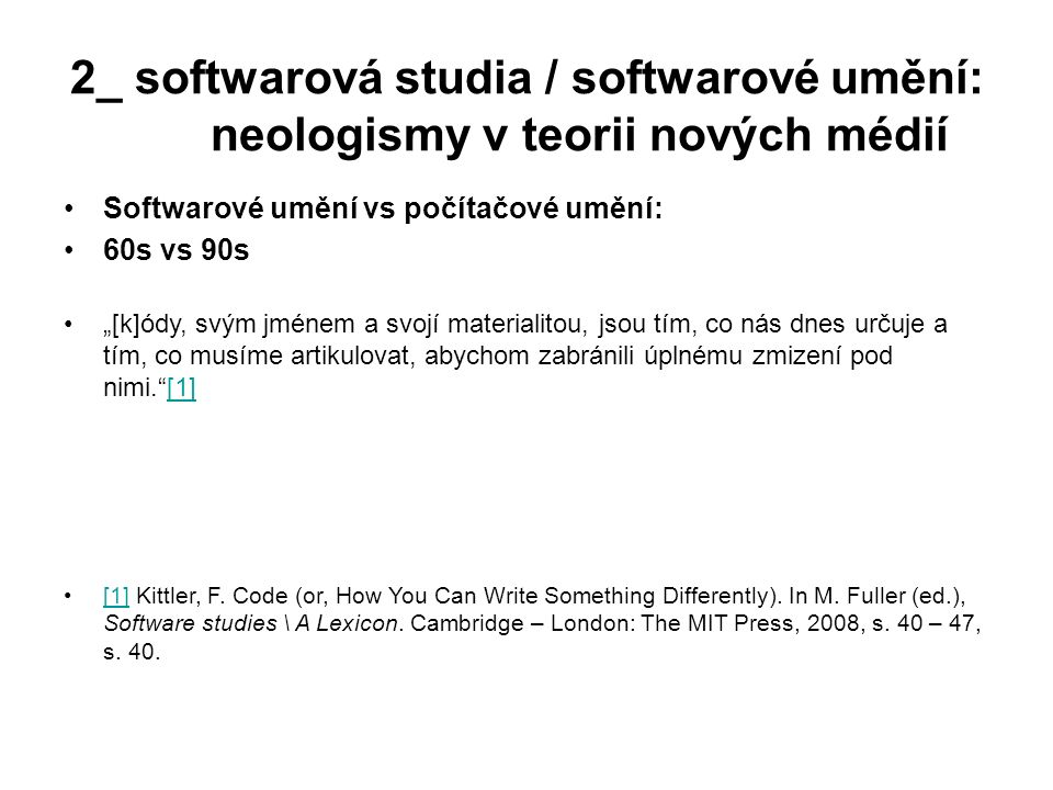 2_ softwarová studia / softwarové umění: