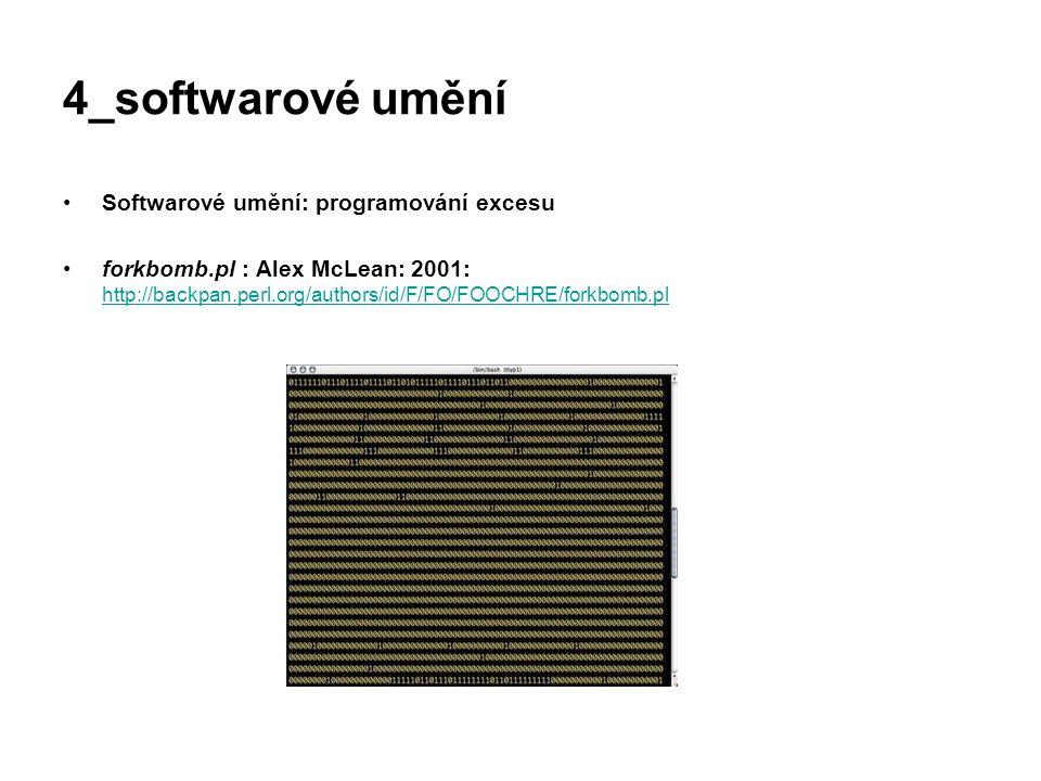 4_softwarové umění Softwarové umění: programování excesu