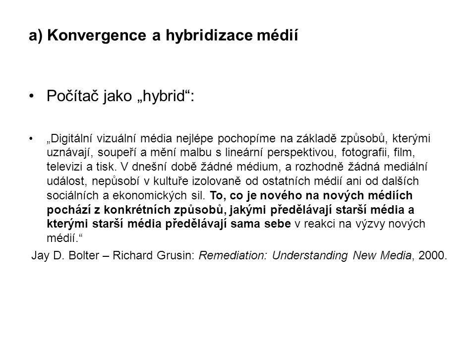 a) Konvergence a hybridizace médií