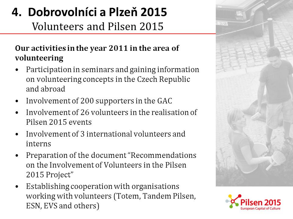 4. Dobrovolníci a Plzeň 2015 Volunteers and Pilsen 2015