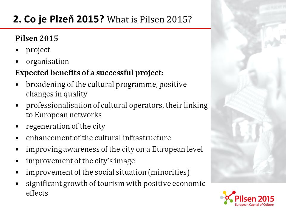 2. Co je Plzeň 2015 What is Pilsen 2015