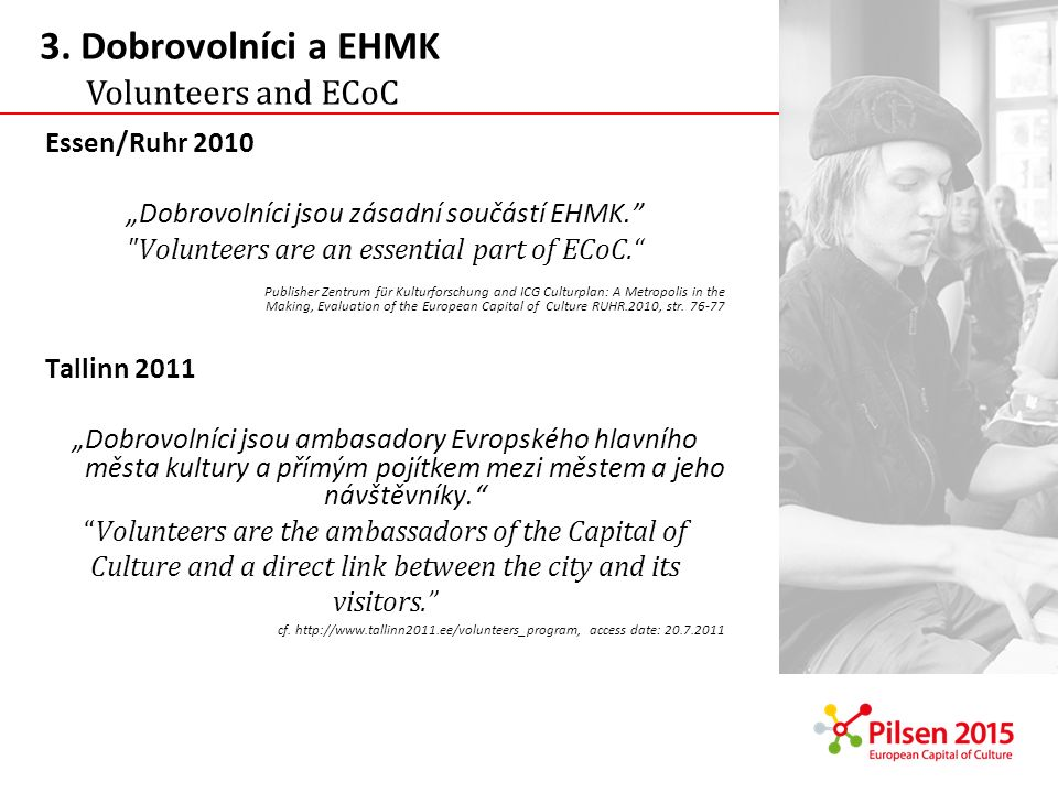 3. Dobrovolníci a EHMK Volunteers and ECoC Essen/Ruhr 2010