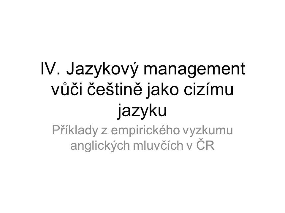 IV. Jazykový management vůči češtině jako cizímu jazyku