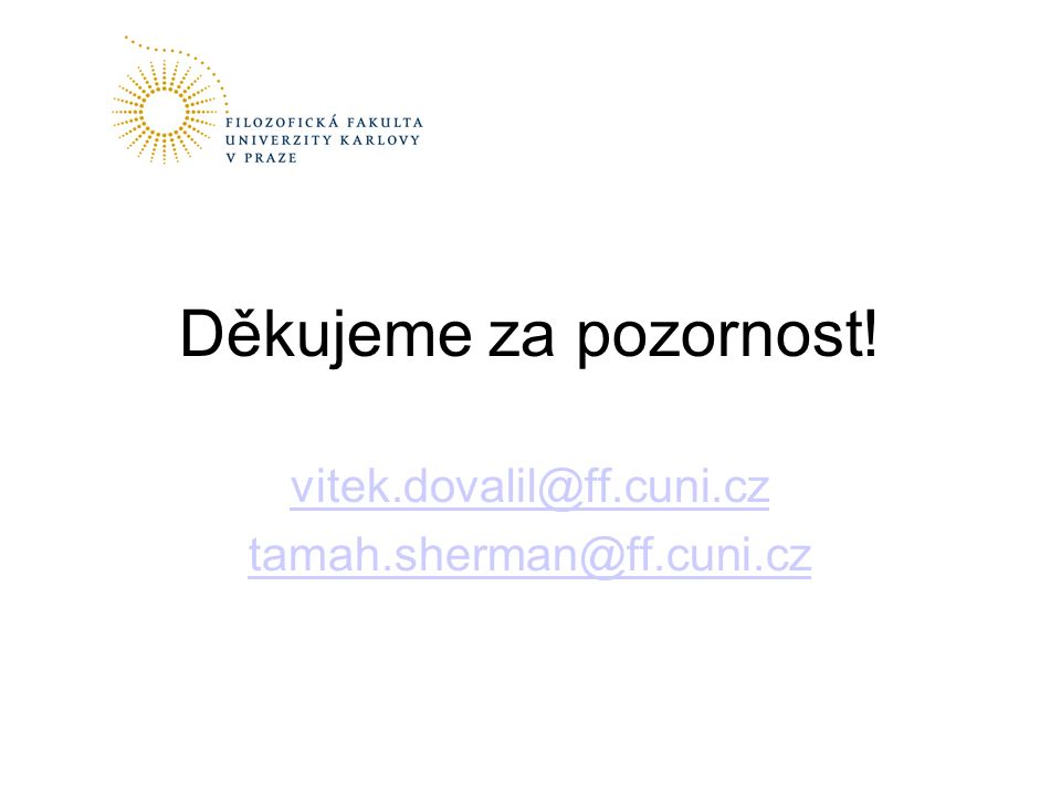 vitek.dovalil@ff.cuni.cz tamah.sherman@ff.cuni.cz