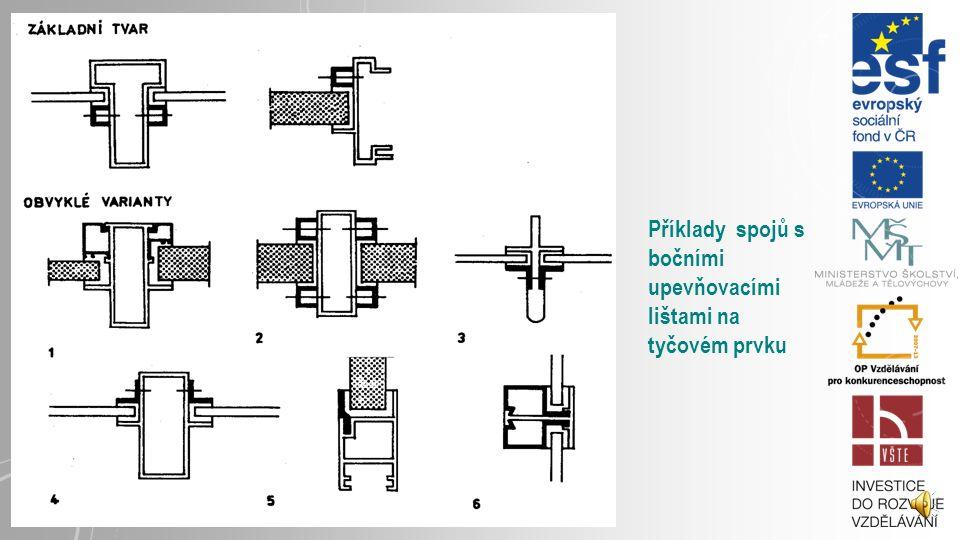 Příklady spojů s bočními upevňovacími lištami na tyčovém prvku