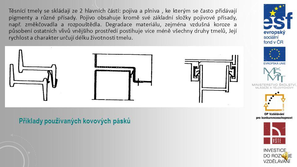 Příklady používaných kovových pásků