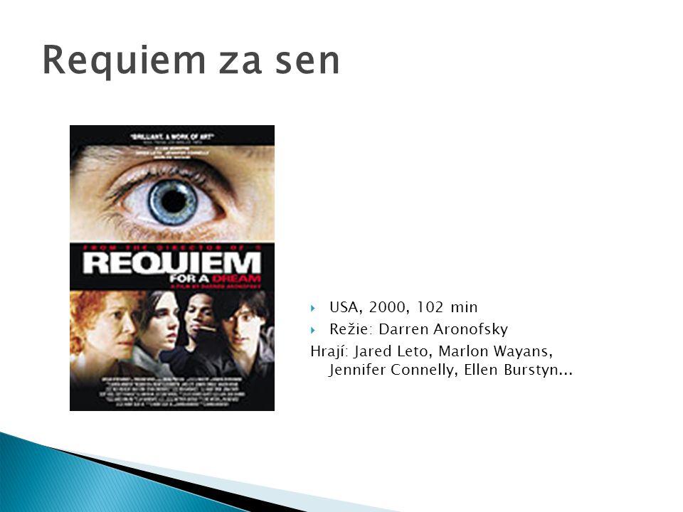 Requiem za sen USA, 2000, 102 min Režie: Darren Aronofsky