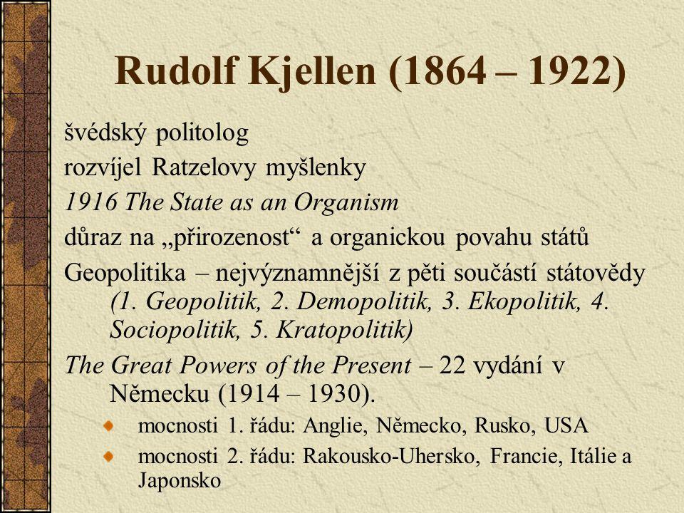 Rudolf Kjellen (1864 – 1922) švédský politolog