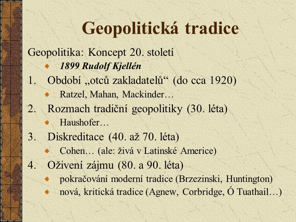 Geopolitická tradice Geopolitika: Koncept 20. století