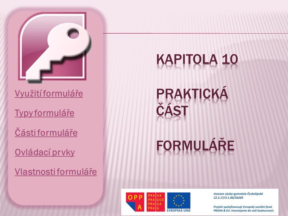 Kapitola 10 prakticKÁ ČÁST Formuláře