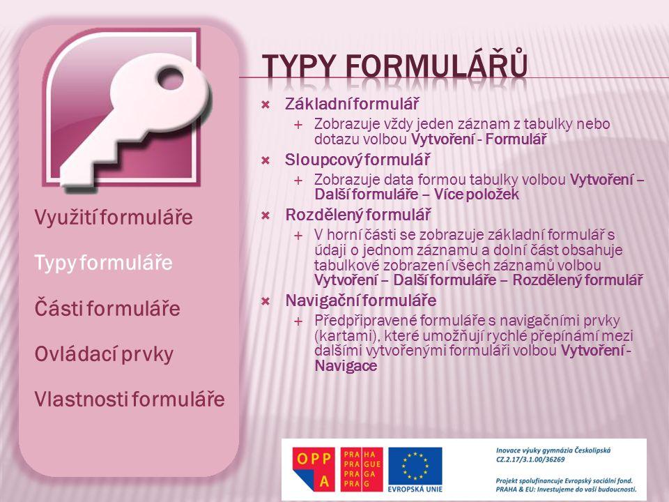 Typy formulářů Využití formuláře Typy formuláře Části formuláře