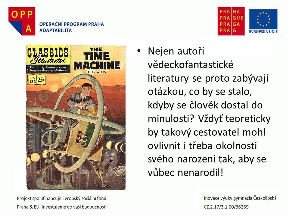 Nejen autoři vědeckofantastické literatury se proto zabývají otázkou, co by se stalo, kdyby se člověk dostal do minulosti.