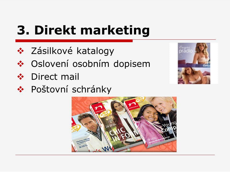 3. Direkt marketing Zásilkové katalogy Oslovení osobním dopisem