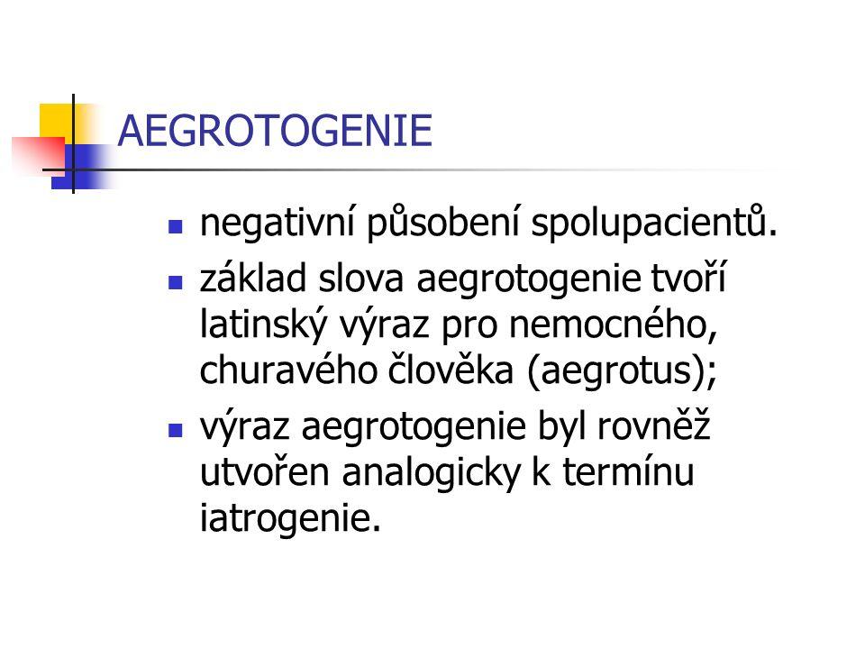 AEGROTOGENIE negativní působení spolupacientů.