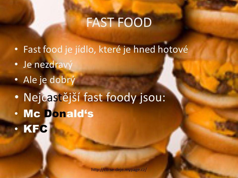 FAST FOOD Nejčastější fast foody jsou: